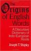 9780801867842 : the-origins-of-english-words-shipley