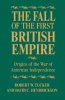 9780801870002 : the-fall-of-the-first-british-empire-tucker-hendrickson