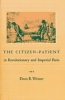 9780801870026 : the-citizen-patient-in-revolutionary-and-imperial-paris-weiner