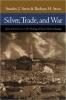 9780801877551 : silver-trade-and-war-stein-stein