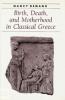 9780801880537 : birth-death-and-motherhood-in-classical-greece-demand