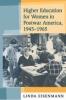 9780801882616 : higher-education-for-women-in-postwar-america-1945-1965-eisenmann
