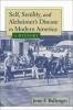 9780801882760 : self-senility-and-alzheimers-disease-in-modern-america-ballenger