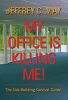 9780801883415 : my-office-is-killing-me-may
