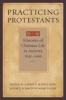 9780801883613 : practicing-protestants-maffly-kipp-schmidt-valeri
