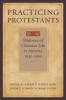 9780801883620 : practicing-protestants-maffly-kipp-schmidt-valeri
