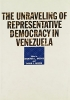 9780801884283 : the-unraveling-of-representative-democracy-in-venezuela-mccoy-myers