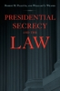 9780801885839 : presidential-secrecy-and-the-law-pallitto-weaver