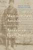 9780801886720 : mennonites-amish-and-the-american-civil-war-lehman-nolt