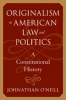 9780801887604 : originalism-in-american-law-and-politics-oneill