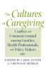 9780801887710 : the-cultures-of-caregiving-levine-murray-cassel