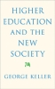 9780801890314 : higher-education-and-the-new-society-keller