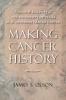 9780801890567 : making-cancer-history-olson
