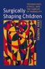 9780801890901 : surgically-shaping-children-parens