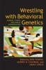 9780801890918 : wrestling-with-behavioral-genetics-parens-chapman-press