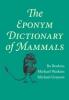 9780801893049 : the-eponym-dictionary-of-mammals-beolens-watkins-grayson