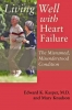 9780801894220 : living-well-with-heart-failure-the-misnamed-misunderstood-condition-kasper-knudson