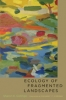 9780801895661 : ecology-of-fragmented-landscapes-collinge-forman