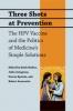 9780801896729 : three-shots-at-prevention-wailoo-livingston-epstein