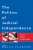 9780801897726 : the-politics-of-judicial-independence-peabody-wells