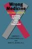 9780801898518 : wrong-medicine-2nd-edition-schneiderman-jecker