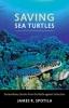 9780801899072 : saving-sea-turtles-spotila