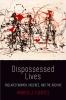 9780812248227 : dispossessed-lives-fuentes