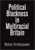 9780812250305 : political-blackness-in-multiracial-britain-ambikaipaker