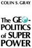 9780813101811 : the-geopolitics-of-super-power-gray