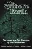 9780813108834 : the-symbolic-earth-cantrill-oravec