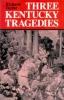 9780813109077 : three-kentucky-tragedies-taylor