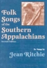 9780813109275 : folk-songs-of-the-southern-appalachians-as-sung-by-jean-ritchie-ritchie-lomax-pen