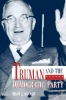 9780813109411 : truman-and-the-democratic-party-savage