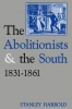 9780813109688 : the-abolitionists-and-the-south-1831-1861-harrold