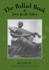 9780813109879 : the-ballad-book-of-john-jacob-niles-niles