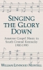 9780813117577 : singing-the-glory-down-montell