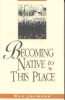 9780813118468 : becoming-native-to-this-place-jackson