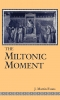 9780813120607 : the-miltonic-moment-evans