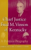 9780813122472 : chief-justice-fred-m-vinson-of-kentucky-st-clair-gugin