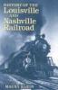 9780813122632 : history-of-the-louisville-nashville-railroad-klein
