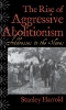 9780813122908 : the-rise-of-aggressive-abolitionism-harrold