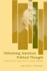 9780813124124 : deforming-american-political-thought-shapiro