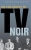 9780813124490 : the-philosophy-of-tv-noir-sanders-skoble
