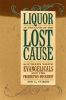 9780813124711 : liquor-in-the-land-of-the-lost-cause-coker