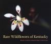 9780813124964 : rare-wildflowers-of-kentucky-barnes-white-evans