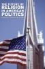 9780813125169 : the-future-of-religion-in-american-politics-dunn