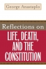 9780813125336 : reflections-on-life-death-and-the-constitution-anastaplo