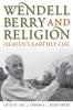 9780813125558 : wendell-berry-and-religion-shuman-owens