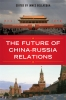 9780813125633 : the-future-of-china-russia-relations-bellacqua