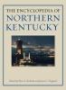 9780813125657 : the-encyclopedia-of-northern-kentucky-tenkotte-claypool